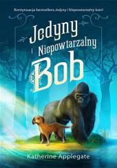 Okładka książki Jedyny i Niepowtarzalny Bob
