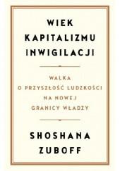 Okładka książki Wiek kapitalizmu inwigilacji