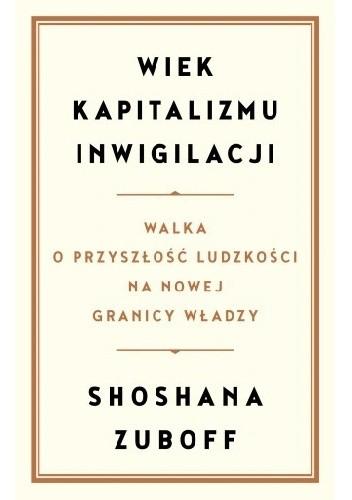 Okładka książki Wiek kapitalizmu inwigilacji Shoshana Zuboff
