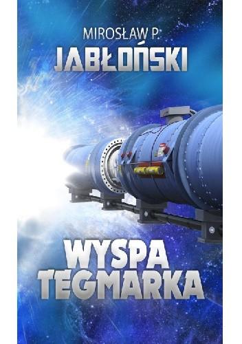 Okładka książki Wyspa Tegmarka Mirosław Piotr Jabłoński