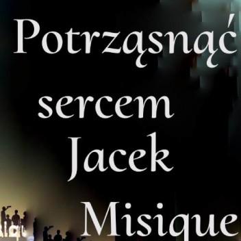Okładka książki Potrząsnąć sercem Jacek Misique