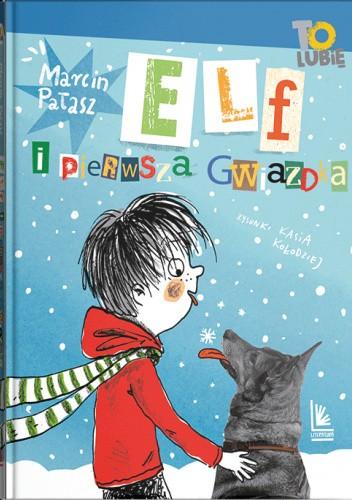 Okładka książki Elf i pierwsza gwiazdka Marcin Pałasz