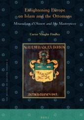 Okładka książki Enlightening Europe on Islam and the Ottomans: Mouradgea d'Ohsson and His Masterpiece