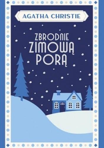Okładka książki Zbrodnie zimową porą Agatha Christie