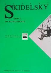 Okładka książki Świat po komunizmie : spór o nasze czasy