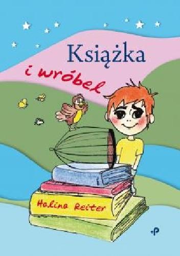 Okładka książki Książka i wróbel Halina Reiter
