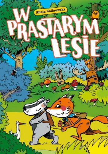 Okładka książki W Prastarym Lesie Alicja Kalinowska