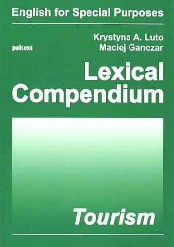 Okładka książki Lexical Compendium Tourism Maciej Ganczar,Krystyna A. Luto