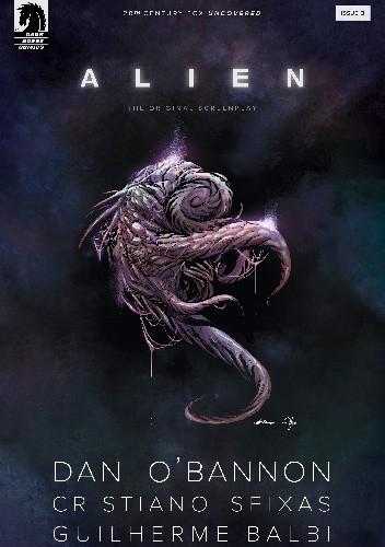 Okładka książki Alien: The Original Screenplay #3 Guilherme Balbi,Dan O'Bannon,Cristiano Seixas