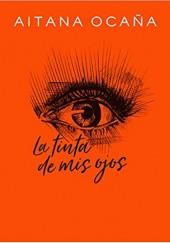 Okładka książki La tinta de mis ojos