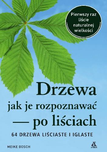 Okładka książki Drzewa - jak je rozpoznać po liściach Meike Bosch