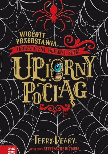 Okładka książki Wiggott przedstawia: Fantastyczny Woskowy Świat. Upiorny pociąg Terry Deary