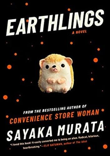 Okładka książki Earthlings Sayaka Murata