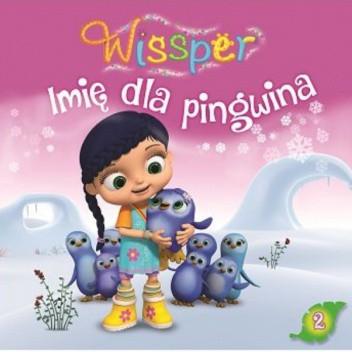 Okładka książki Wissper. Imię dla pingwina praca zbiorowa