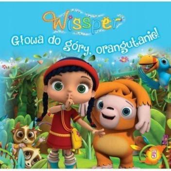 Okładka książki Wissper. Głowa do góry, orangutanie! praca zbiorowa