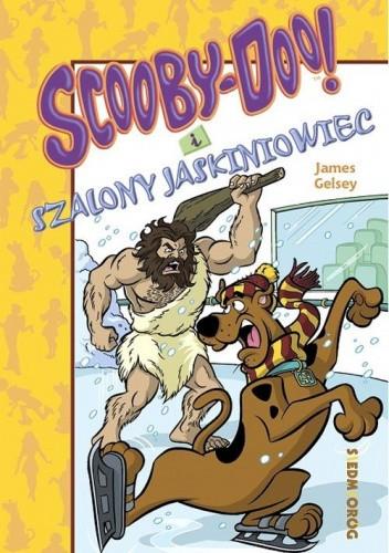 Okładka książki Scooby-Doo! i szalony jaskiniowiec James Gelsey