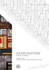 Okładka książki Kultury muzyczne – kultury słuchania