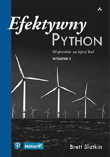 Okładka książki Efektywny Python. 90 sposobów na lepszy kod. Wydanie II Brett Slatkin
