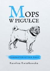 Okładka książki Mops w pigułce. Charakterystyka rasy