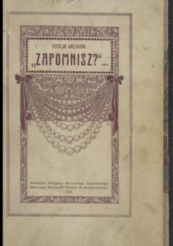 """Okładka książki """"Zapomnisz?"""": nowele-odczucia Cecylia Walewska"""