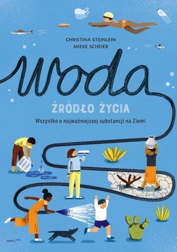 Okładka książki Woda - Źródło życia Christina Steinlein