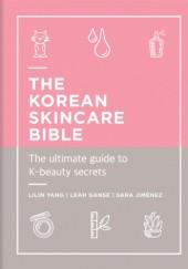 Okładka książki The Korean Skincare Bible. The Ultimate Guide to K-beauty secrets