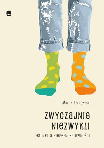 Okładka książki Zwyczajnie niezwykli. Obrazki o niepełnosprawności Marek Dynowiak