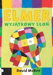 Okładka książki Elmer. Wyjątkowy słoń
