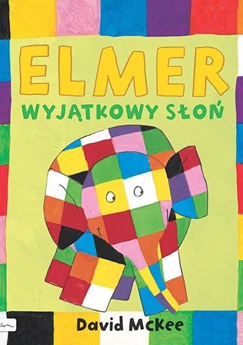 Okładka książki Elmer. Wyjątkowy słoń David McKee