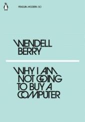 Okładka książki Why I Am Not Going to Buy a Computer