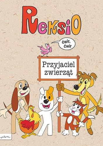 Okładka książki Reksio. Przyjaciel zwierząt praca zbiorowa