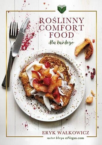 Okładka książki Roślinny comfort food dla każdego Eryk Wałkowicz