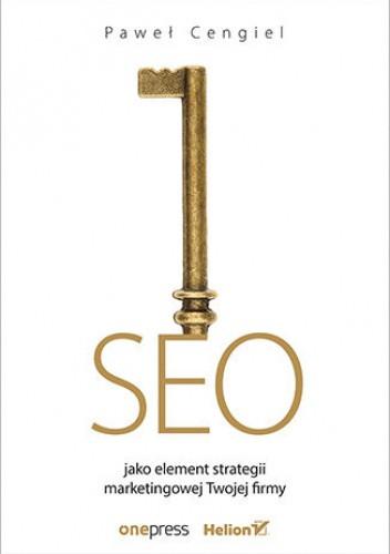Okładka książki SEO jako element strategii marketingowej Twojej firmy Paweł Cengiel