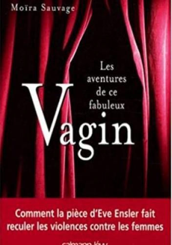 Okładka książki Les Aventures de ce fabuleux Vagin Moïra Sauvage