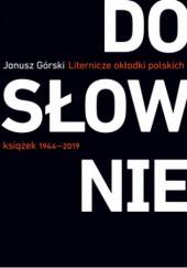 Okładka książki Dosłownie. Liternicze i typograficzne okładki polskich książek 1944–2019