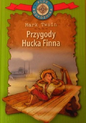 Okładka książki Przygody Hucka Finna Mark Twain