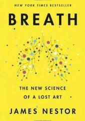 Okładka książki Breath: The New Science of a Lost Art