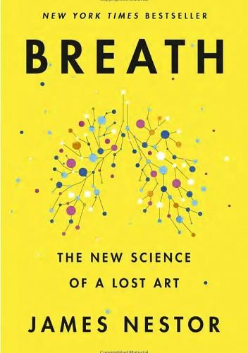 Okładka książki Breath: The New Science of a Lost Art James Nestor