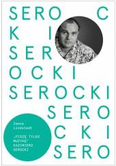 Okładka książki Kazimierz Serocki. Piszę tylko muzykę