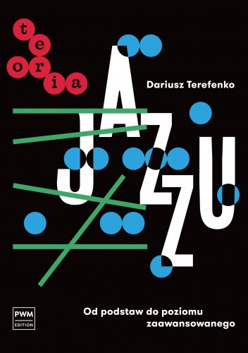 Okładka książki Teoria jazzu. Od podstaw do poziomu zaawansowanego Dariusz Terefenko
