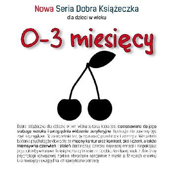 Okładka książki Nowa Seria Dobra Książeczka 0-3 miesięcy Karolina Cichoń-Wydrych,Agnieszka Starok