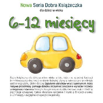 Okładka książki Nowa Seria Dobra Książeczka 6-12 miesięcy Agnieszka Filipowska,Agnieszka Starok