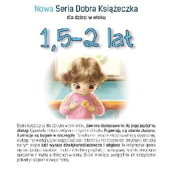 Okładka książki Nowa Seria Dobra Książeczka 1,5-2 lat Agnieszka Filipowska,Agnieszka Starok