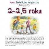 Okładka książki Nowa Seria Dobra Książeczka 2-2,5 roku