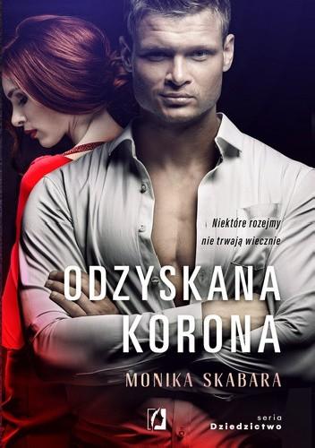 Okładka książki Odzyskana Korona Monika Skabara
