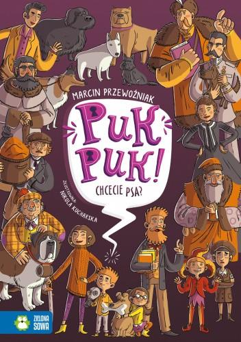 Okładka książki Puk puk! Chcecie psa? Marcin Przewoźniak