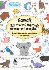 Okładka książki Kawaii. Jak rysować naprawdę urocze zwierzatka?