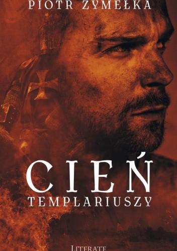 Okładka książki Cień Templariuszy Piotr Żymełka