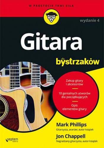 Okładka książki Gitara dla bystrzaków. Wydanie IV Jon Chappell,Mark Phillips