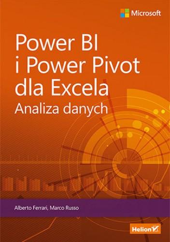 Okładka książki Power BI i Power Pivot dla Excela. Analiza danych Ferrari Alberto,Russo Marco